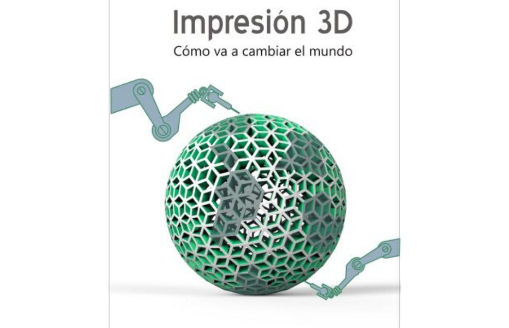 Primer libro sobre impresión 3D en español
